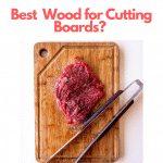 Best Wood for Chopping Boards in 2021 & Which wood not to use for cutting boards?