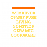 Wearever C943sf Pure Living Nonstick Ceramic Cookware Review