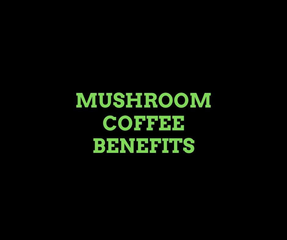 mushroom coffee benefits overview